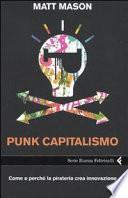 Punk capitalismo. Come e perché la pirateria crea innovazione