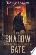 Purgatory (The Shadow Gate - Vol. II)
