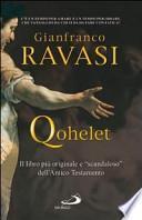 Qohelet. Il libro più originale e «scandaloso» dell'Antico Testamento