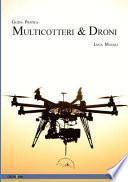 Quadricotteri, Multicotteri E Droni