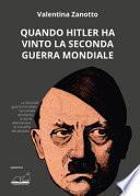 Quando Hitler ha vinto la seconda guerra mondiale