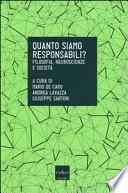 Quanto siamo responsabili? Filosofia, neuroscienze e società
