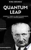 QUANTUM LEAP: Essere e tempo di Martin Heidegger. Critica e ripensamento