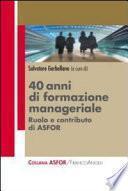 Quarant'anni di formazione manageriale. Ruolo e contributo di Asfor