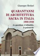 Quarant'anni di architettura sacra in Italia 1900-1940