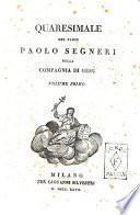 Quaresimale del padre Paolo Segneri della Compagnia di Gesù. Volume primo [-secondo]