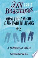Quattro amiche e un paio di jeans (cofanetto) II