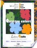 Quattro colori: Libro giallo : romanzo, cinema, fumetto