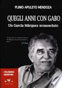 Quegli anni con Gabo. Un García Márquez sconosciuto