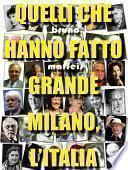 Quelli che hanno fatto grande Milano, l'Italia