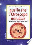 Quello che l'oroscopo non dice. Astrologia condizionalista
