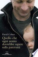 Quello che ogni uomo dovrebbe sapere sulla paternità