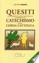 Quesiti con risposta a scelta multipla sul compendio del catechismo della Chiesa cattolica