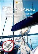 Quiz casa Nau. Patente nautica. Quiz della Capitaneria di Porto di Genova. Con DVD