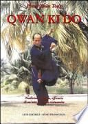 Qwan Ki Do. Tradizione, cultura, efficacia di un'arte marziale vietnamita