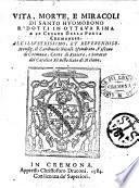 Vita, morte, e miracoli di santo Huomobono ridotti in ottaua rima per Cesare Della Porta cremonese. All'illustrissimo, et reuerendiss. monsig. il cardinale Nicolo' Sfondrato, vescouo di Cremona, conte di Riuiera, e senator del catolico re nello stato di Melano