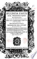 Seconda parte del Transilvano dialogo diviso in quattro libri del R.P. Girolamo Diruta perugino, minor conuentuale di San Francesco, organista nel duomo d'Agobbio, nel quale si contiene il vero modo, & la vera regola d'intauolare ciascun canto, semplice, & diminuito con ogni sorte di diminutioni: & nel fin dell'vltimo libro v'è la Regola, la quale scopre con breuità e facilita il modo d'imparar presto à cantare