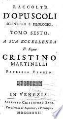 Raccolta d'opuscoli scientifici, e filologici. Tomo primo [-cinquantesimoprimo]