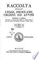 Raccolta delle leggi, proclami, ordini ed avvisi pubblicati in Milano dal giorno ... Tomo 1. [-3.]