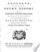 Raccolta delle opere minori di Ludovico Antonio Muratori bibliotecario del serenissimo signor duca di Modena