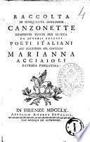 Raccolta di cinquanta leggiadre canzonette composte tutte per musica da diversi celebri poeti italiani all'illustriss. sig. contessa Marianna Acciaioli patrizia fiorentina
