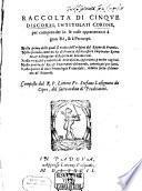 Raccolta di cinque discorsi intitolati corone