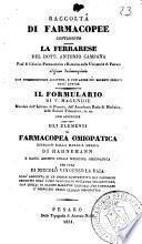 Raccolta di farmacopee contenente: La Ferrarese del dott. Antonio Campana, edizione decimaquinta ...