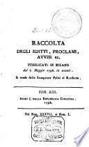 Raccolta di tutti gli avvisi, editti, e proclami pubblicati nella Lombardia ... tanto in nome della Repubblica Francese, quanto della Municipalita ... di Milano