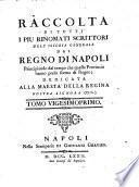 Raccolta di tutti i più rinomati scrittori dell' istoria generale del regno di Napoli