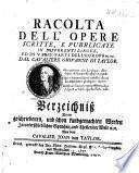 Racolta dell'opere scritti, e pubblicate in differenti lingue, ed in varie parti dell'Europa ec. ec