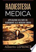 Radiestesia medica. Applicazione dell'arte del rabdomante alla medicina umana