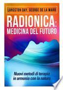 Radionica: medicina del futuro. Nuovi metodi di terapia in armonia con la natura