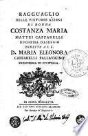 Ragguaglio delle virtuose azioni di donna Costanza Maria Mattei Caffarelli, duchessa d'Asergio ...