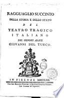 Ragguaglio succinto della storia e dello stato del teatro tragico italiano del signor abate Giovanni Del Turco