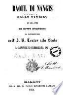 Raoul di Nangis ballo storico in sei atti di Livio Morosini