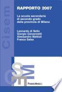 Rapporto 2007. La scuola secondaria di secondo grado della provincia di Milano