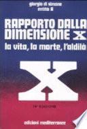 Rapporto dalla dimensione X. La Vita, la Morte, l'Aldilà. Con CD Audio