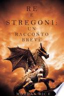 Re e Stregoni: Un Racconto Breve
