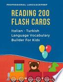Reading 200 Flash Cards Italian - Turkish Language Vocabulary Builder For Kids