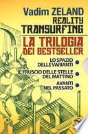 Reality transurfing. La trilogia: Lo spazio delle varianti-Il fruscio delle stelle del mattino-Avanti nel passato