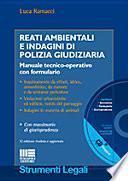 Reati ambientali e indagini di Polizia giudiziaria. Con CD-ROM