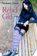 Rebel girl. L'amicizia pericolosa di due ragazze ribelli