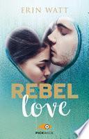 Rebel love. Ediz. italiana