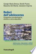 Reduci dell'adolescenza. Prospettive psicobiologiche, cliniche e socio-educative