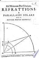 Refrattioni, e parallasse solare del dottor Pietro Mengoli
