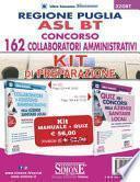 Regione Puglia ASL BT. Concorso 162 collaboratori amministrativi. Kit di preparazione: Manuale completo-Quiz con risposte commentate