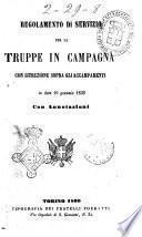 Regolamento di servizio per le truppe in campagna con istruzioni sopra gli accampamenti, in data 19 gennaio 1833