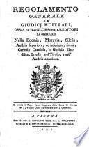 Regolamento generale de' giudicij edittali, ossia de concorsi de creditori da osservarsi etc