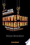 Reinventare il management. Per ottenere risultati con scelte più intelligenti