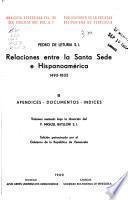 Relaciones entre la Santa Sede e Hispano-américa, 1493-1835